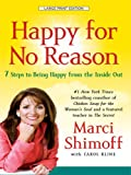 Happy for No Reason: 7 Steps to Being Happy from the Inside Out (Thorndike Large Print Health, Home and Learning)
