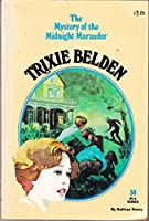 Trixie Belden and the Mystery of the Midnight Marauder