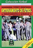 Entrenamiento de futbol/ Soccer Training: Juegos, adiestramientos y practicas/ Games, Drills and Fitness Practiques