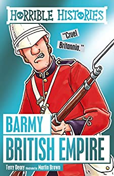 Horrible Histories: Barmy British Empire by [Deary, Terry]