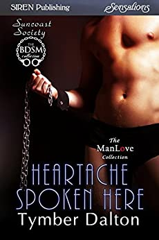 Heartache Spoken Here [Suncoast Society] (Siren Publishing Sensations) by [Dalton, Tymber]