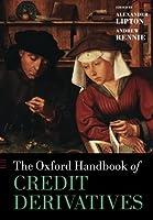 The Oxford Handbook of Credit Derivatives (Oxford Handbooks) by Alexander Lipton Andrew Rennie(2013-03-01)