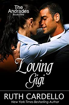 Loving Gigi (The Andrades, Book 5) by [Cardello, Ruth]
