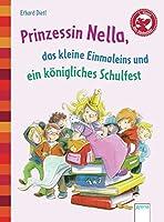 Prinzessin Nella, das kleine Einmaleins und ein koenigliches Schulfest: Der Buecherbaer. Geschichten fuer Erstleser