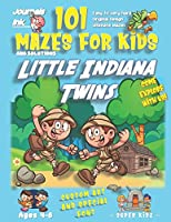 101 Mazes For Kids: SUPER KIDZ Book. Children - Ages 4-8 (US Edition). Cartoon Little Indiana Twins with custom art interior. 101 Puzzles with solutions - Easy to Very Hard learning levels -Unique challenges and ultimate mazes book for fun activity time! (Superkidz - Sherlock 101 Mazes for Kids)