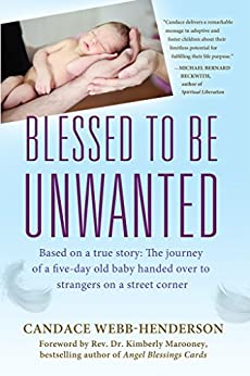 Blessed to Be Unwanted by [Webb-Henderson, Candace]