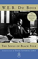 The Souls of Black Folk: Centennial Edition (Modern Library 100 Best Nonfiction Books)