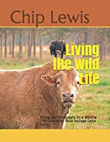Living the Wild Life: Birding and Photography On A Working Fifth-Generation Texas Heritage Cattle Ranch