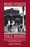 Private Interest, Public Spending: Balanced-Budget Conservatism and the Fiscal Crisis