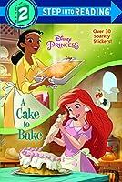 A Cake to Bake (Disney Princess) (Step into Reading)