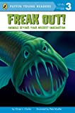 Freak Out!: Animals Beyond Your Wildest Imagination (Puffin Young Readers, Level 3)