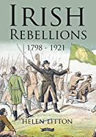 Irish Rebellions: 1798-1921