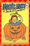 Magic Matt and the Jack O' Lantern: Level 1 (Scholastic Readers)