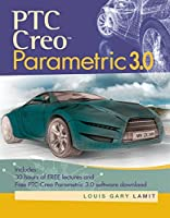 PTC Creo Parametric 3.0 (Activate Learning with These New Titles from Engineering!)