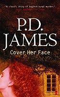 Cover Her Face (Inspector Adam Dalgliesh Mystery)