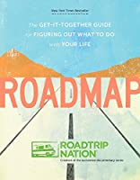 Roadmap: The Get-It-Together Guide for Figuring Out What to Do with Your Life (Book for Figuring Shit Out, Gift for Teens)