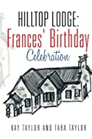 Hilltop Lodge: Frances' Birthday Celebration