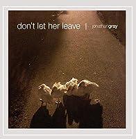 Don't Let Her Leave