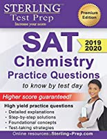 Sterling Test Prep SAT Chemistry Practice Questions: High Yield SAT Chemistry Questions with Detailed Explanations