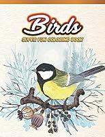 Birds Super Fun Coloring Book: Bird Lovers Coloring Book with 45 Gorgeous Peacocks, Hummingbirds, Parrots, Flamingos, Robins, Eagles, Owls Bird Designs and More!   Relaxing Bird Coloring Book   Bird Coloring Activity Book