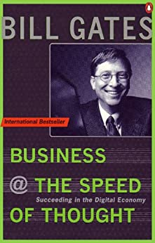 Business at the Speed of Thought: Succeeding in the Digital Economy (Penguin Business Library) by [Gates, Bill, Hemingway, Collins]