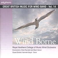 ウィンド・ボーン:イギリス吹奏楽作品集 第14集 Wind Borne: Great British Music for Wind Band Vol. 14