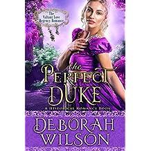 The Perfect Duke (The Valiant Love Regency Romance) (A Historical Romance Book)