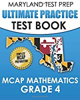 MARYLAND TEST PREP Ultimate Practice Test Book MCAP Mathematics Grade 4: Includes 8 Complete MCAP Mathematics Practice Tests