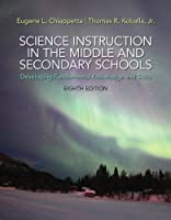 Science Instruction in the Middle and Secondary Schools: Developing Fundamental Knowledge and Skills, Pearson eText with Loose-Leaf Version -- Access Card Package (8th Edition)