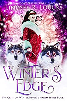 Winter's Edge (The Crimson Winter Reverse Harem Series Book 1) by [Loucks, Lindsey R.]