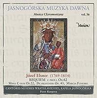 ヤスナ・グラ修道院の音楽 Vol.56 ~ ショパンの師エルスネルのレクイエム - Music from Jasna Gora Vol. 56 - Elsner: Requiem in C minor, Mass in C major, etc. -