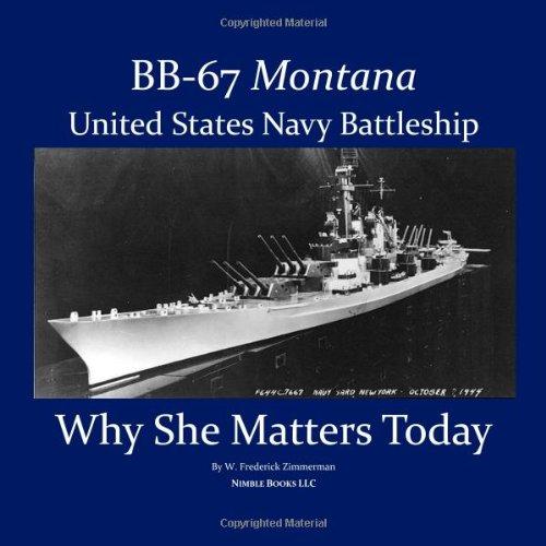 Download BB-67 Montana U.S. Navy Battleship: Why She Matters Today 1934840181
