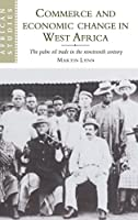 Commerce and Economic Change in West Africa: The Palm Oil Trade in the Nineteenth Century (African Studies)