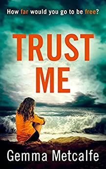 Trust Me: A gripping debut psychological thriller with a shocking twist! by [Metcalfe, Gemma]