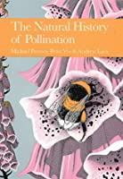 The Natural History of Pollination (Collins New Naturalist Library)
