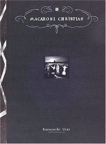 マカロニキリシタン―薄井一議写真集