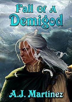 Fall of a Demigod by [Martinez, A.J.]