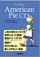 American Pie CD ~ Slice of Life Essays on America and Japan (<CD>)