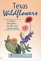 Texas Wildflowers: A Beginner's Field Guide to the State's Most Common Flowers (Interpreting the Great Outdoors)