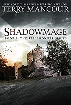 Shadowmage: Book Nine Of The Spellmonger Series by [Mancour, Terry]