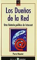 Los dueños de la red : una historia política de Internet