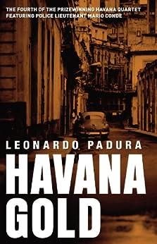 Havana Gold: The Havana Quartet (Mario Conde Investigates) by [Padura, Leonardo]