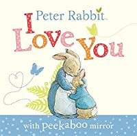 Peter Rabbit I Love You (Beatrix Potter Novelties)