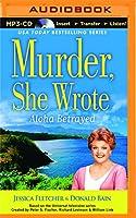 Aloha Betrayed (Murder, She Wrote)