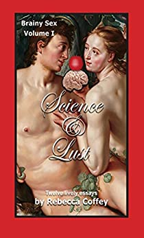 Science and Lust (Brainy Sex Book 1) by [Coffey, Rebecca]