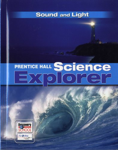 Download Science Explorer C2009 Book O Student Edition Sound and Light (Prentice Hall Science Explorer) 0133651169