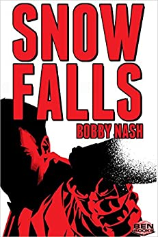 SNOW FALLS by [Nash, Bobby]