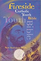 Fireside Catholic Youth Bible: New American Bible