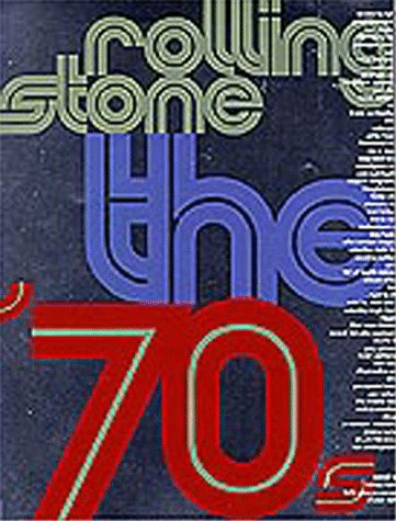 Rolling Stone the Seventies: The Seventies