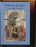 Piero della Francesca by Roberto Longhi(2009-01-31)